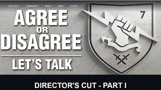 AGREE or DISAGREE?? Let's Talk About Destiny 2 (Director's Cut)