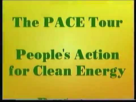"""PEOPLE'S ACTION FOR CLEAN ENERGY"" THE PACE TOUR Pt 1 & 2"