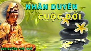 Nhân Duyên Cuộc ĐỜi- Nghe Lời Phật dạy Để biết Mỗi Người ta gặp Trong  Đời Đều Có Nguyên Do
