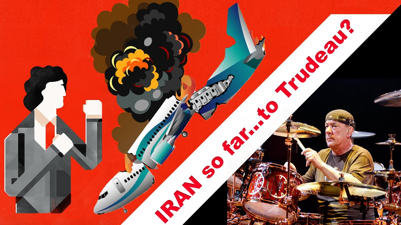 Plane Crash in Iran and Trudeau tears | Special Tribute to Neil Peart of RUSH