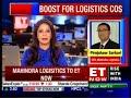 Mahindra Logistics CEO, Mr. Pirojshaw Sarkari speaks on ET Now