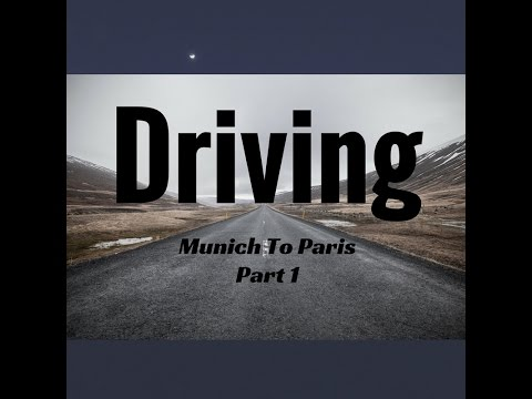 Driving Munich Germany to Paris France Part 1🚗🚘⛰🏞