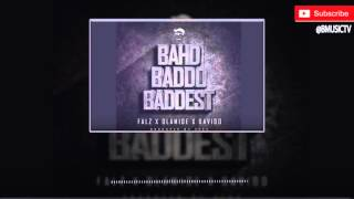 Falz Ft. Olamide x Davido - Bahd Baddo Baddest (OFFICIAL AUDIO 2016)