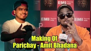 Ikka On the Making Of Song Parichay - Amit Bhadana ( Official Music Video )