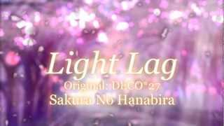 【SakuraNoHanabira】❀ ライトラグ//Light Lag ❀【MBCB-R1】