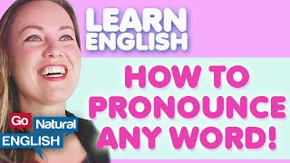 How to Pronounce AΝY WORD in English! | Go Natural English