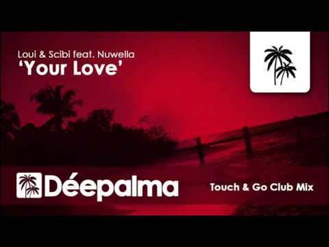 Loui & Scibi feat. Nuwella - Your Love (Touch & Go Club Mix) - Déepalma Ibiza