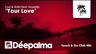 Loui & Scibi feat. Nuwella - Your Love (Touch & Go Club Mix) - Déepalma Ibiza