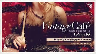 Shape Of You - Ed Sheeran´s song - New Vintage Café 2017 -  Lounge & Jazz Blends