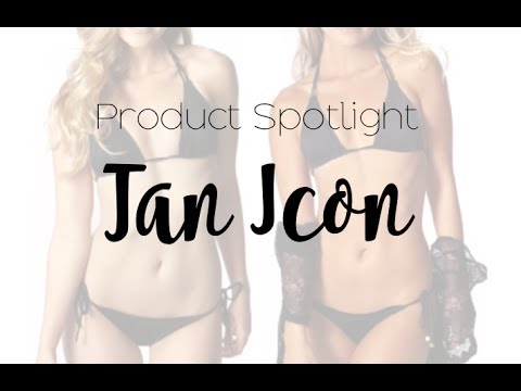 Product Spotlight: Tan Icon & Tan Icon Extreme