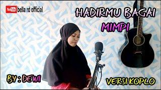 HADIRMU BAGAI MIMPI BY DEWI COVER BELLA RD OFFICIAL