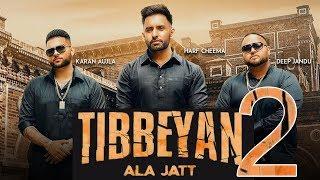Tibbeyan Ala Jatt 2 - Harf Cheema | Karan Aujla | Deep Jandu | New Punjabi Songs 2019 | Gabruu