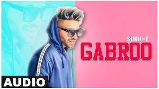 Gabroo (Audio Song) | Sukhe |  Latest Punjabi Songs 2019 | Speed Records