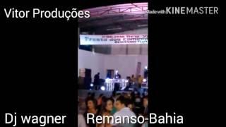 Dj Wagner em Remanso-Bahia