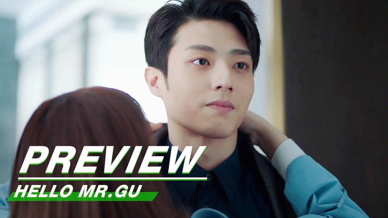 Preview: Hello Mr.Gu EP07 | 原来你是这样的顾先生 | iQiyi