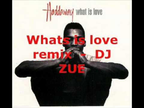 DJ ZUE - Hadaway - Whats love remix