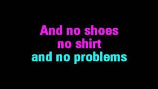 No Shoes, No Shirt, No Problems Karaoke Kenny Chesney - You Sing The Hits