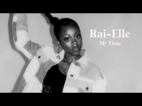 Rai-Elle - My Time [Official Audio]