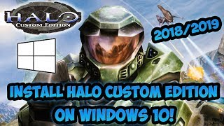 How To Install Halo: Custom Edition On Windows 10 - 2019
