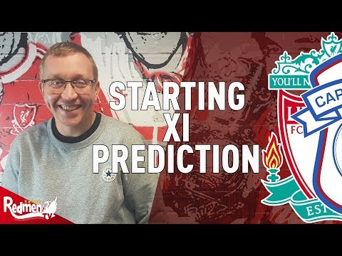 Liverpool v Cardiff   Starting XI Prediction LIVE