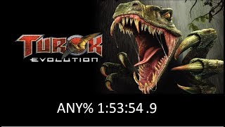 Turok Evolution Any% 1:53:54.9 (Current WR)
