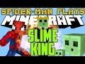 Spider-Man Play's Minecraft - SLIME KING