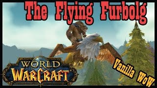 The Flying Furbolg [Vanilla / Classic World of Warcraft Let's Play]