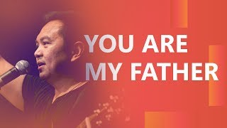 You Are My Father (Live) - JPCC Worship