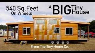 "The ""Big"" Tiny House- 540 Square Feet- FOUR axles!"