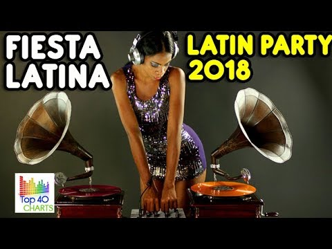 FIESTA LATINA 2018 🎉🎉 LATIN PARTY 2018 🍹🔊 BEST LATINO PARTY MIX