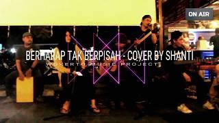 BERHARAP TAK BERPISAH - REZA ARTAMEVIA COVER BY SHANTI LIVE ACOUSTIC