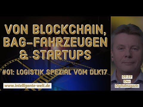 DLK 2017: Blockchain * BAG-Fahrzeuge * LoadFox * Sensorik in Paletten