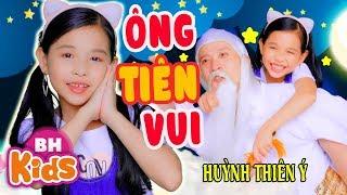ÔNG TIÊN VUI ♫ Huỳnh Thiên Ý ♫ Nhạc Thiếu Nhi Vui Nhộn