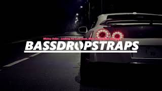 Mickey Valen - Looking For Love (feat. Blest Jones) (Bass Boosted)