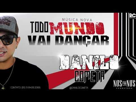 DANILO COMETA - TODO MUNDO VAI DANÇAR - MÚSICA NOVA 2018