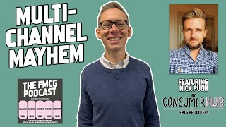 Multi-Channel Mayhem, Cash Flow Sanity & Brand Land Vanity - The FMCG Podcast