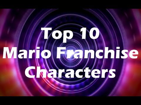 Top 10 - Mario Franchise Characters