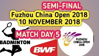 Live Score  🏸   Part 2 Semi Final Fuzhou China Open 2018  10 November 2018l🏸 Day 5