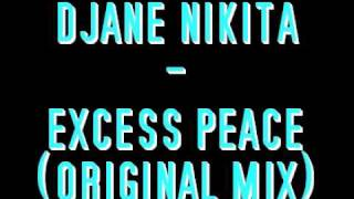 DJane Nikita - Excess Peace (Original Mix)