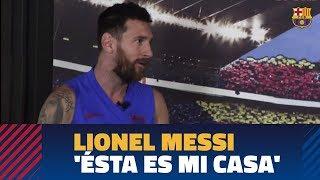 Entrevista | Leo Messi: 'el Fc Barcelona Es Mi Casa'