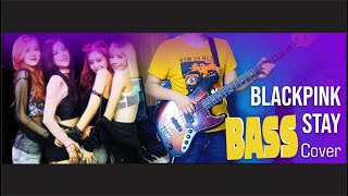Stay Blackpink Bass Cover
