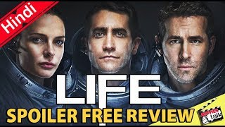 Life - Movie Spolier Free Review [Explained In Hindi]