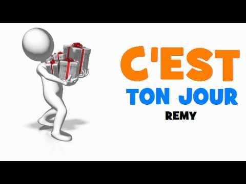 Joyeux Anniversaire Remy Youtube