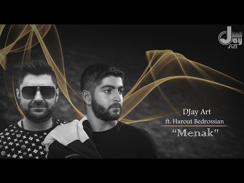 "DJay Art Ft. Harout Bedrossian - ""Menak""(Official Audio)"