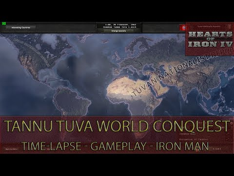 Hearts Of Iron 4 - Tannu Tuva World Conquest (Gameplay, Time-lapse, Iron Man)