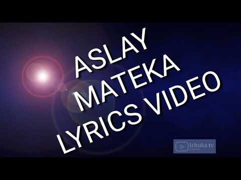 ASLAY - MATEKA (Official Lyrics Video)