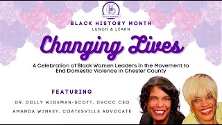 Changing Lives: Celebrating Black Women Leaders in the Mvmt. to End Domestic Violence in Chester Co.