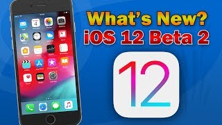 iOS 12 Beta 2: What's New (New Features & Bug Fixes)
