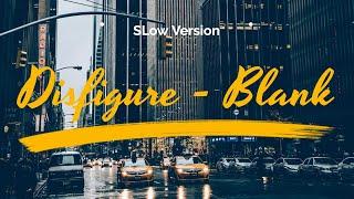 Disfigure Blank Slow Version.mp3