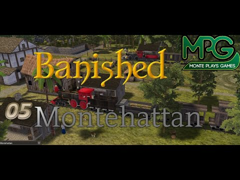 Banished Montehattan | Part 5 | Trains and Rice